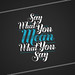 Say What You Mean, Mean What You Say Wallpaper by 55His.com