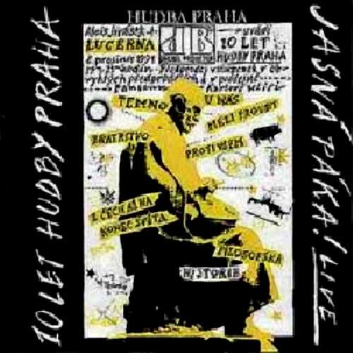 Hudba Praha: 1992 10 let Hudby Praha - Jasná páka Live