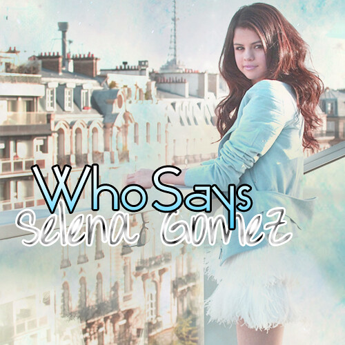 Who Says Single Cover by Selena Gomez