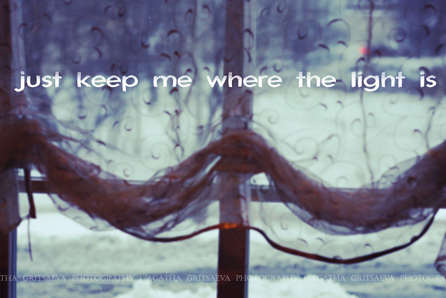 Just Keep Me Where Is the Light