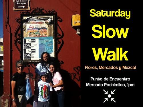 Saturday Slow Walk
