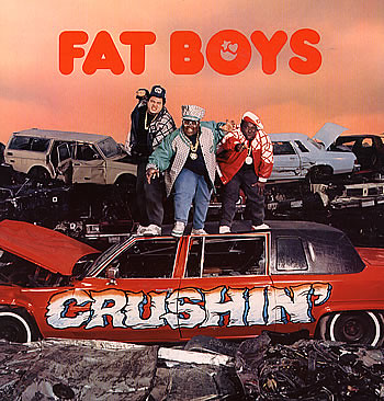 Fat Boys - Crushin'  (1987)[INFO]