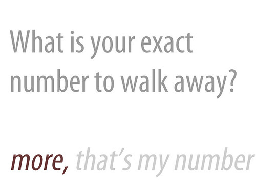 What is your number to walk away