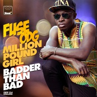 Fuse ODG – Million Pound Girl (Badder Than Bad)