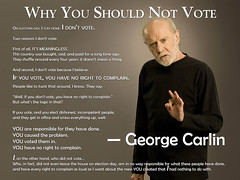Why You Should Not Vote ? George Carlin