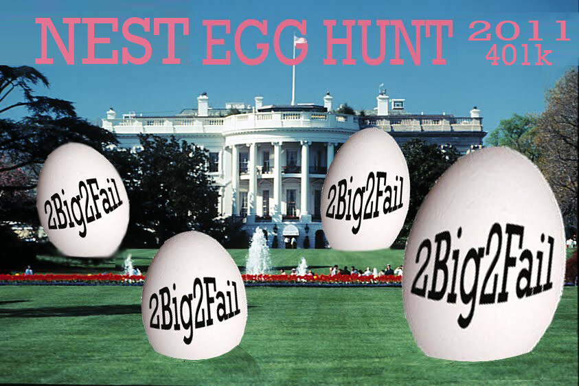 WHITE HOUSE ANNUAL 2Big2Fail Nest Egg Hunt