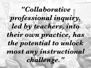 "Educational Postcard:  ""Collaborative professional inquiry, led by teachers..."""