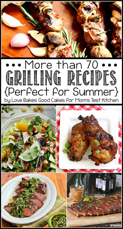 More than 70 Grilling Recipes Perfect for Summer.