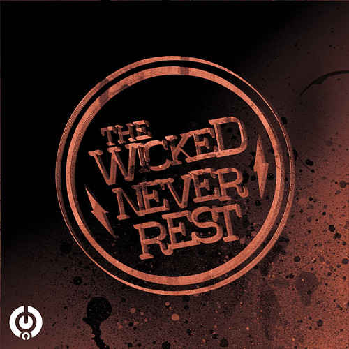 THE WICKED NEVER REST