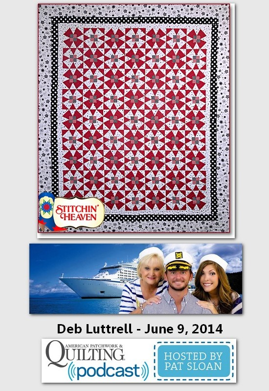Pat Sloan American Patchwork and Quilting radio Deb Luttrell 2014 guest