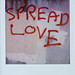 SPREAD LOVE. by (Kerry Ball)