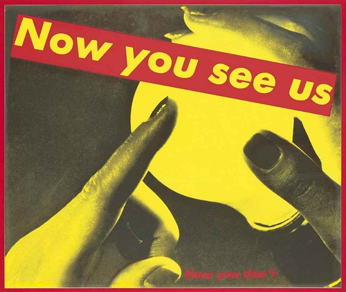 [ K ] Barbara Kruger - Untitled (Now You See Us Now You Don't) (1987)
