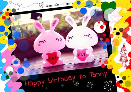 [.] Happy birthday to Tanny :x