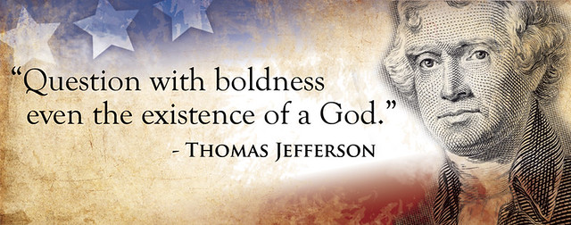 """Question With Boldness Even The Existence Of A God"