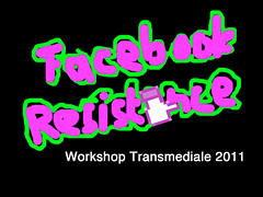 FB Resistance Workshop Transmediale 2011