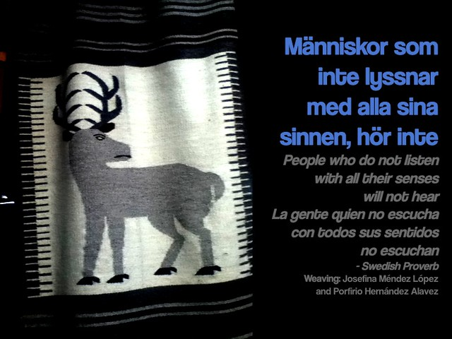 Människor som inte lyssnar med alla sina sinnen, hör inte = People who do not listen with all their senses will not hear
