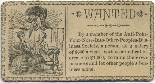 Wanted, by a Member of the Anti-Poke-Your-Nose-Into-Other-People's-Business Society