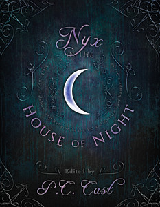 Cover for Nyx in the House of Night: Mythology, Folklore and Religion in the PC and Kristin Cast Vampyre Series (2011)