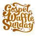 Gospel Waffle Sunday syrup type by Lauri Johnston