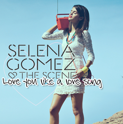Love You Like a Love Song Single Cover - Selena Gomez