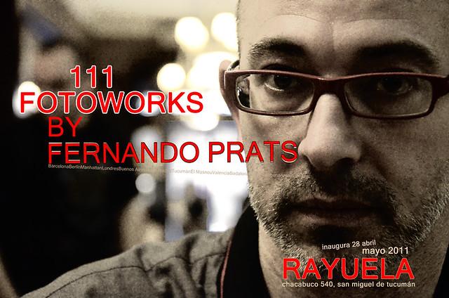 Exhibition: 111 FotoWorks by Fernando Prats @ Rayuela, San Miguel de Tucumán