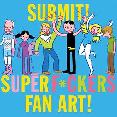 Submit! SuperF*ckers Fan Art!