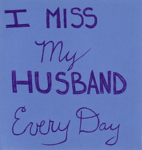 I miss my husband ever day