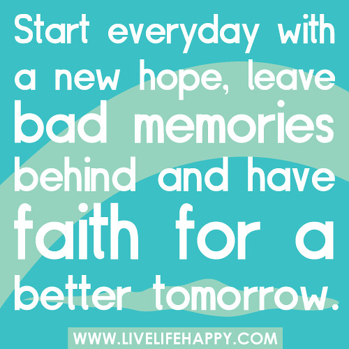 Start Everyday With A New Hope, Leave Bad Memories Behind