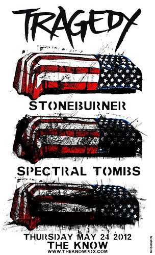 5/24/12 Tragdey/Stoneburner/SpectralTombs