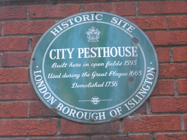City Pesthouse, Islington green plaque - City Pesthouse Built here in open fields 1593 Used during the Great Plague 1665 Demolished 1736