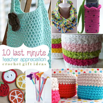 Crochet Gifts : ... Minute Teacher Appreciation Crochet Gift Ideas - Stitch and Unwind