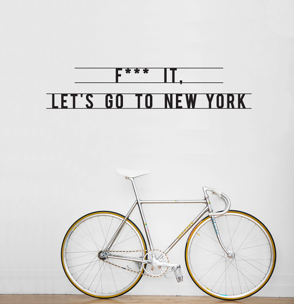 F*** IT, Let's go to New York wall sticker by Antoine Tesquier Tedeschi