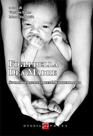 Figli della Dea Madre. Storia dei neonati nel Mediterraneo