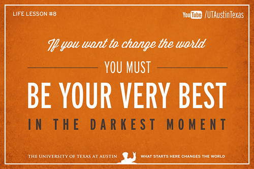 10 Life Lessons from Admiral William McRaven delivered during the 131st Spring Commencement at The University of Texas at Austin.If you want to change the world, you must be your very best in the darkest moment.[Watch] youtu.be/yaQZFhrW0fU[Read] www.utexas.edu/news/2014/05/16/admiral-mcraven-commenceme...