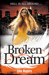 May 3rd 2012 by Hodder & Stoughton                      Broken Dream (Dark Angel #3) by Eden Maguire