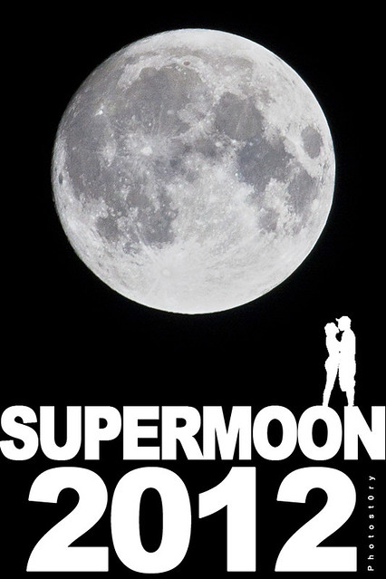 SUPERMOON 2012 | by PhotoSt0ry©