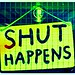 shut happens by visionshare