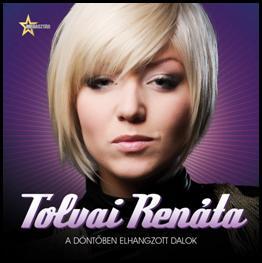 Tolvai Renáta: A döntőben elhangzott dalok