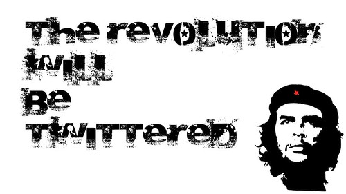 The revolution will be Twittered