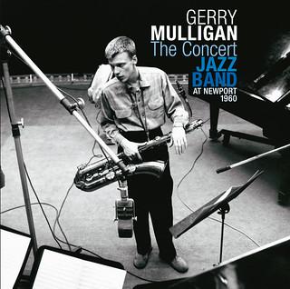 Gerry Mulligan The Concert Jazz Band at Newport 1960