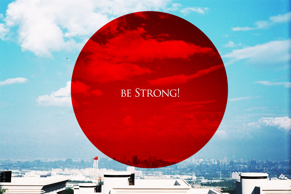 Japan be Strong!