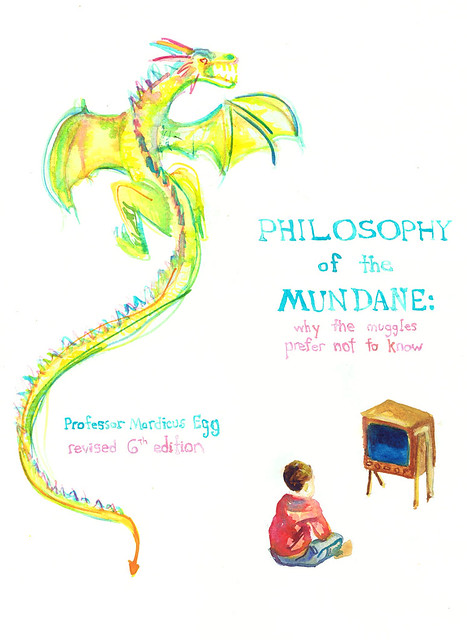 Book Cover for Philosophy of the Mundane: Why The Muggles Prefer Not to Know