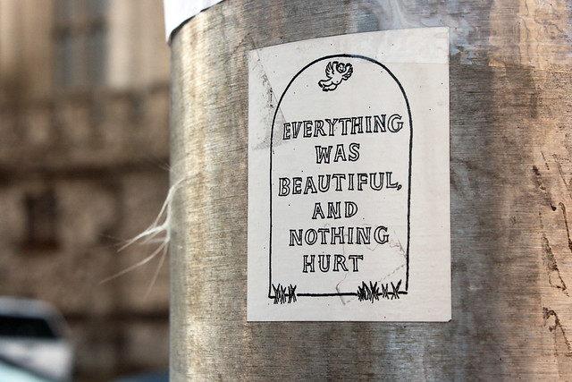 Everything was beautiful and nothing hurt | Flickr - Photo ...