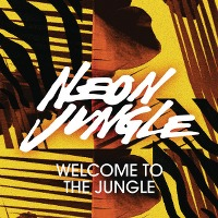 Neon Jungle – Welcome to the Jungle