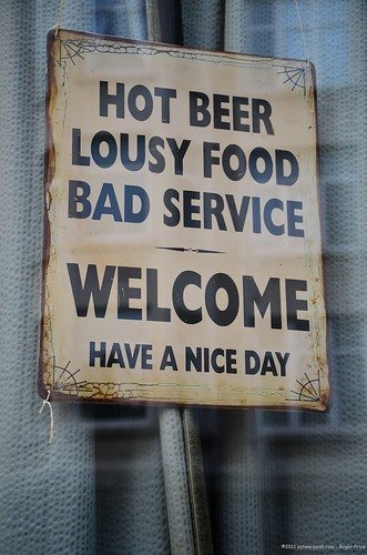 Hot beer, lousy food, bad service - Welcome, have a nice day