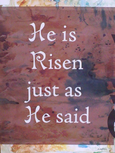 He is Risen jus as He said from Flickr via Wylio