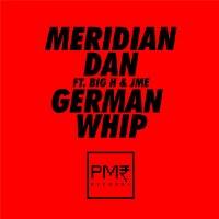 Meridian Dan – German Whip feat. Big H & JME