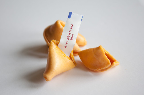 A new job is in your future (fortune cookie)