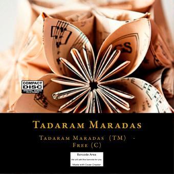 Tadaram Maradas (TM)  Free (C) by Tadaram Alasadro Maradas