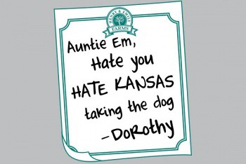 Auntie Em, Hate You, Hate Kansas, Taking the Dog - Dorothy